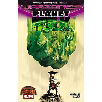 Planet Hulk - Warzones! by Sam Humphries - Marc Laming - 9780785198819