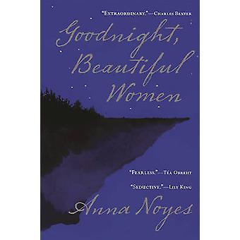 Goodnight - Beautiful Women by Anna Noyes - 9780802124845 Book