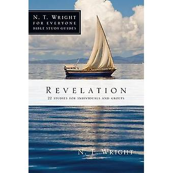 Revelation - 22 Studies for Individuals and Groups by N T Wright - Kri