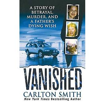 Vanished by Carlton Smith - 9781250102171 Book