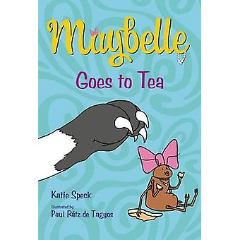 Maybelle Goes to Tea by Katie Speck - Paul Ratz de Tagyos - 978125006
