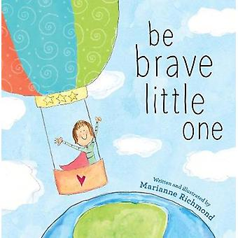 Be Brave Little One by Marianne Richmond - 9781492658818 Book
