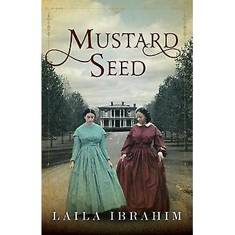 Mustard Seed by Laila Ibrahim - 9781542045568 Book