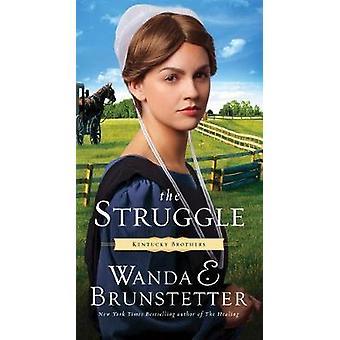 The Struggle by Wanda E. Brunstetter - 9781683223689 Book