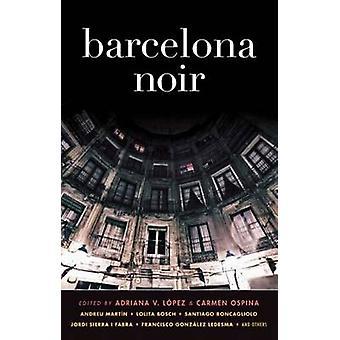 Barcelona Noir by Adriana V. Lopez - Carmen Ospina - 9781936070954 Bo
