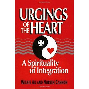 Urgings of the Heart - Spirituality of Integration by Wilkie Au - Nore