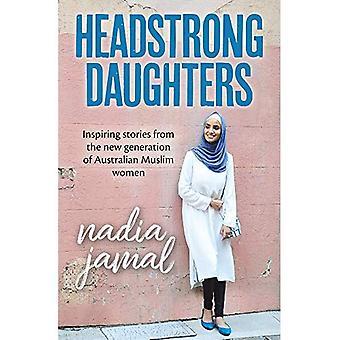 Koppig dochters: inspirerende verhalen van de nieuwe generatie van Australische Moslimvrouwen