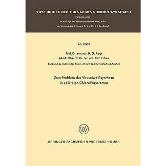 Zum Problem der Viruseiweisynthese in zellfreien Chlorellasystemen  nebst einer Diskussion ber die Universalitt des genetischen Codes by Aach & Hans G.
