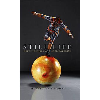 Stadig liv håber, ønsker og tilfredsstillelse af Moore & Henrietta Larsen