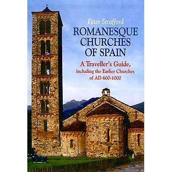 Romanesque Churches of Spain: A Traveller's Guide (Paperback) by Strafford Peter