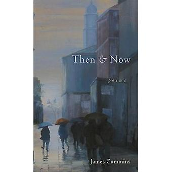Then and Now - Poems by James Cummins - 9780804010665 Book