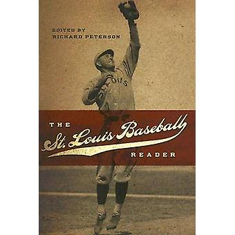 The St. Louis Baseball Reader by Richard Peterson - 9780826216878 Book
