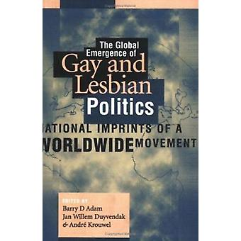 The Global Emergence of Gay and Lesbian Politics - National Imprints o