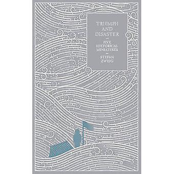 Triumph en ramp - vijf historische miniaturen door Stefan Zweig - een
