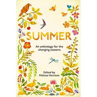 Summer - An Anthology for the Changing Seasons by Melissa Harrison - T