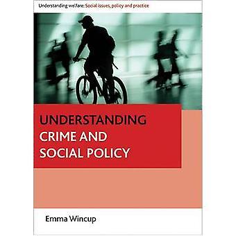 Verständnis-Kriminalität und Sozialpolitik von Emma Wincup - 9781847424990