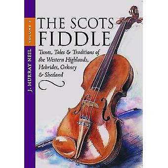 The Scots Fiddle - v. 3 - Tunes - Tales and Traditions of the Western H