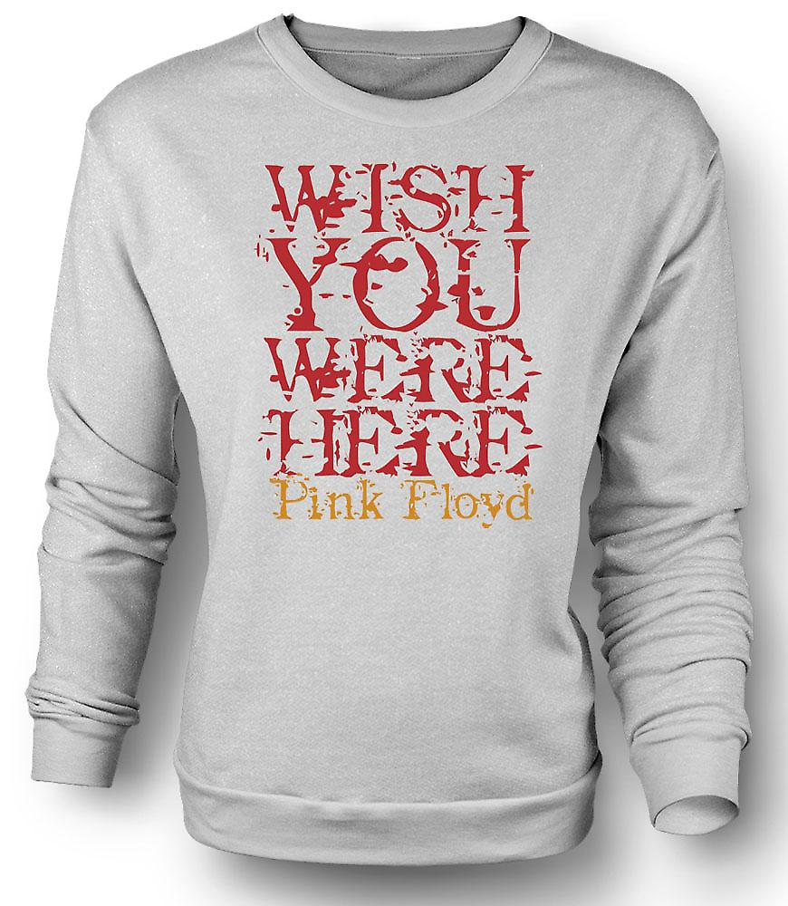 Mens Sweatshirt Wish You Were There - Quote