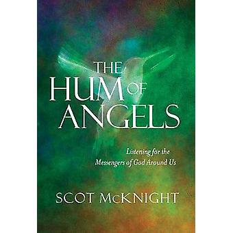 The Hum of Angels - Listening for the Messengers of God Around Us by T