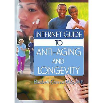 Internet Guide de lutte contre le vieillissement et la longévité par Elizabeth Connor - 9780