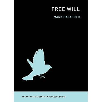 Free Will by Mark Balaguer - 9780262525794 Book