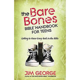 The Bare Bones Bible Handbook for Teens - Getting to Know Every Book i