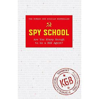Spy School - Are You Sharp Enough to be a KGB Agent? by Denis Bukin -