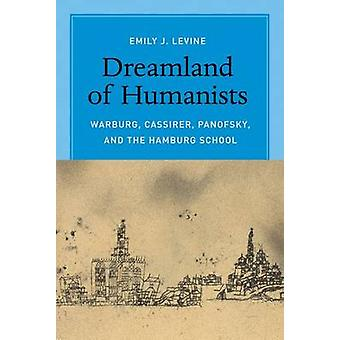 Dreamland of Humanists - Warburg - Cassirer - Panofsky - and the Hambu