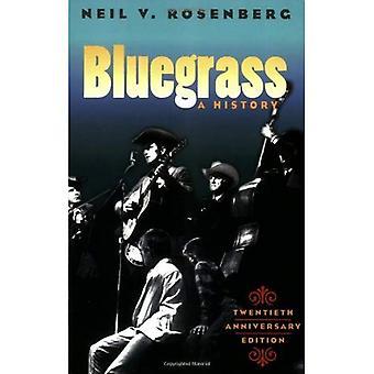 Bluegrass: Geschichte: 20th Anniversary Edition (Musik im amerikanischen Leben)