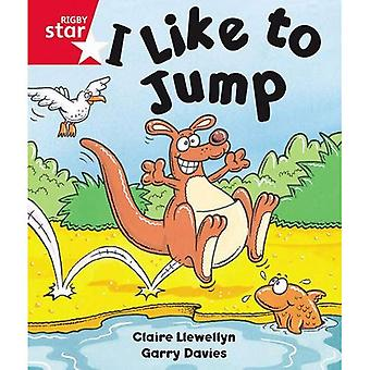 Rigby Star Guided Reception: Red Level: I Like to Jump Pupil Book (Single)