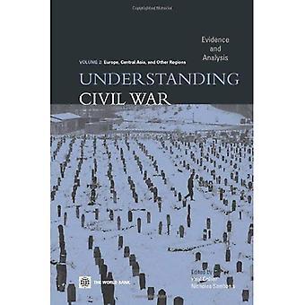 Compréhension des guerres civiles: Preuves et analyse: Europe, Asie centrale et autres régions v. 2 (comprendre la guerre civile)