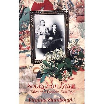 Sooner or Later: Tales of a Pioneer Family