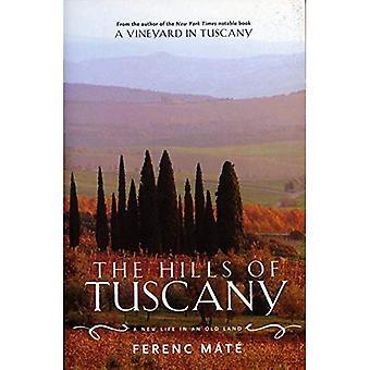Las colinas de la Toscana: una nueva vida en una tierra vieja