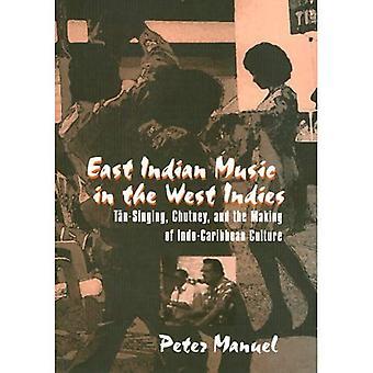 Ost-indischen Musik in der West Indies Tan-Gesang, Chutney und das Making of Indo-karibischen...