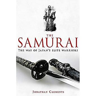 A Brief History of the Samurai: The True Story of the Warrior