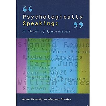 Psychologically Speaking : A Book of Quotations