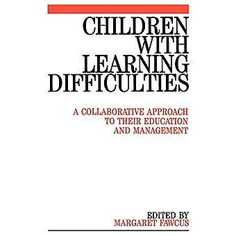 Los niños con dificultades de aprendizaje: un enfoque colaborativo para su educación (Exc negocio y economía (Whurr))