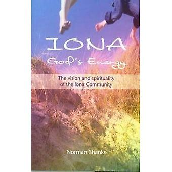 Iona, God's Energy: The Vision and Spirituality of the Iona Community