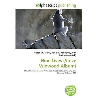 Nine Lives (Steve Winwood Album): Schmutzige Stadt, Eric Clapton, Steve Winwood, Steve Winwood Diskographie Billboard 200