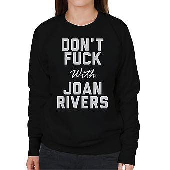 Dont Fuck With Joan Rivers Women's Sweatshirt