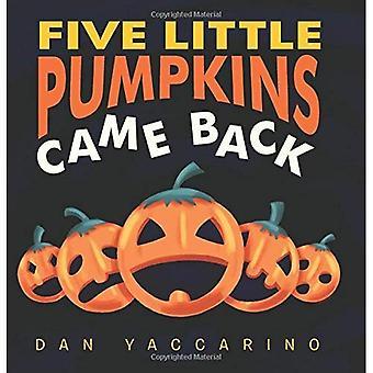Five Little Pumpkins Came Back [Board book]