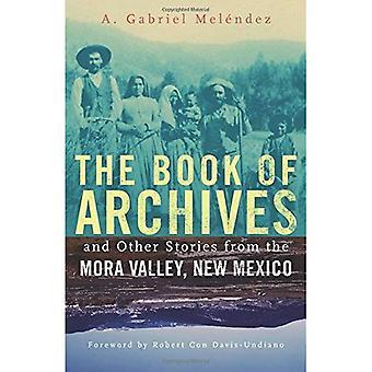 O livro de arquivos e outras histórias da Mora Valley, Novo México (Chicana e Chicano visões das Américas)