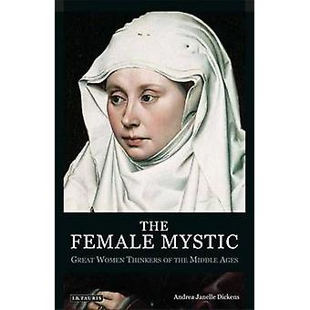 The Female Mystic by Andrea Janelle Dickens