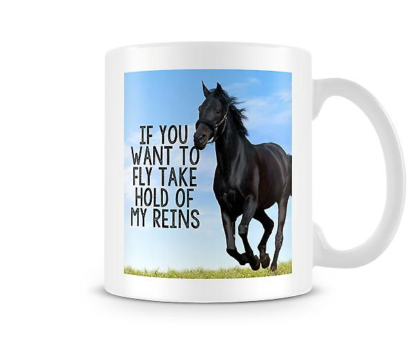 If You Want To Fly Take Hold Of My Reins Mug
