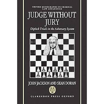 Judge Without Jury  Diplock Trials in the Adversary System  Omclj by Jackson & John