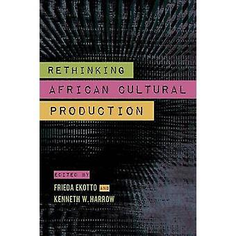 Repenser la Production culturelle africaine de Harrow & Kenneth W