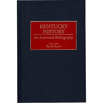 Kentucky History An Annotated Bibliography by Bryant & Ron D.