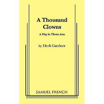 A Thousand Clowns by Gardner & Herb