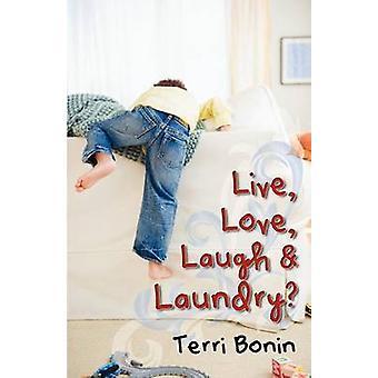 Leven liefde lachen en Wasserij door Bonin & Terri
