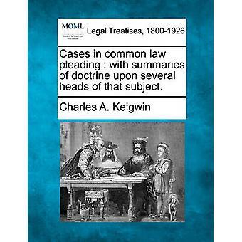 Gevallen gemeen recht pleiten met samenvattingen van leer op diverse hoofd van dat onderwerp. door Keigwin & Charles A.